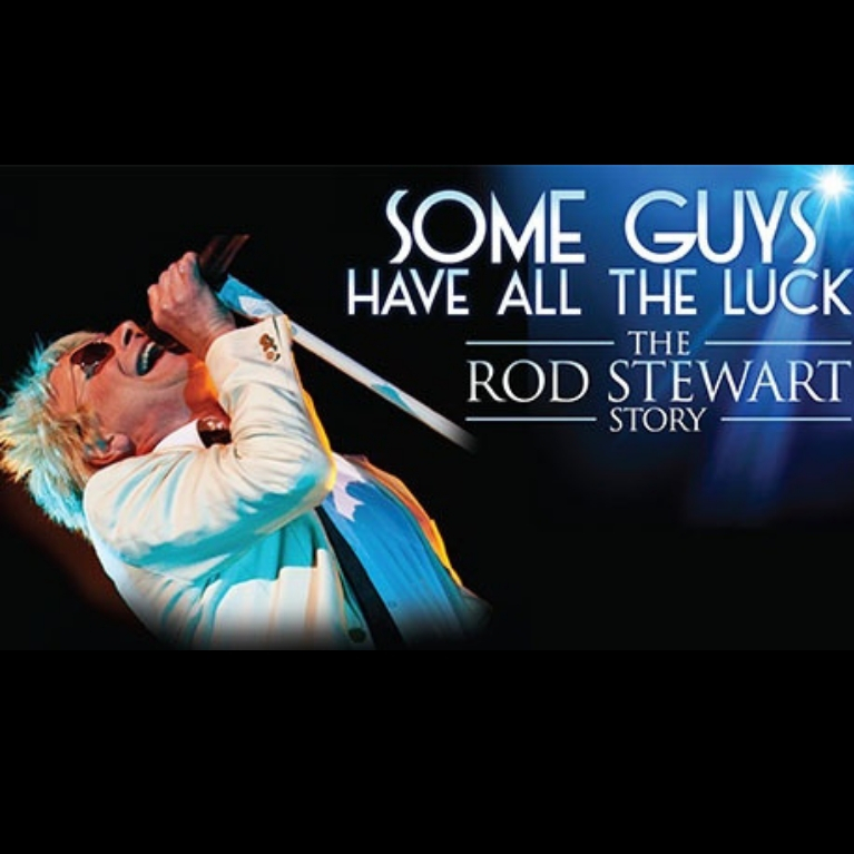 Some Guys Have All the Luck – The Rod Stewart Story, Kings Theatre, Glasgow - Book Now