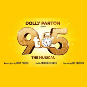 9 To 5 The Musical, Kings Theatre, Glasgow