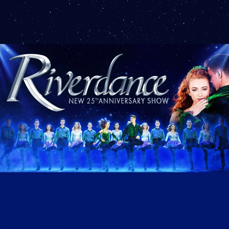 Riverdance – The New 25th Anniversary Show, Edinburgh Playhouse (26th April 2020) - Book Now