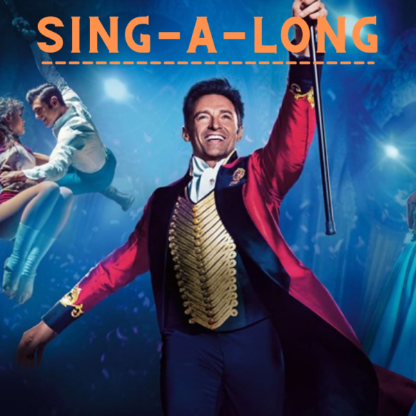 Sing-a-Long-a The Greatest Showman, Edinburgh Playhouse(2)