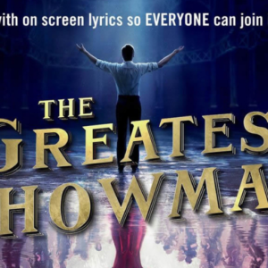 SingALongA The Greatest Showman Thorne Travel Experience